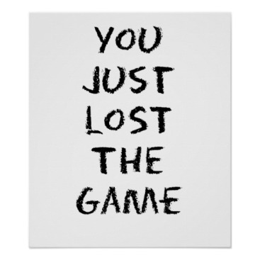 you_just_lost_the_game_poster-r388535fa39094b549cf1e5552d0a6776_tvw_8byvr_512